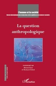 Michel Kail et Richard Sobel - L'Homme et la Société N° 181, 2011/3 : La question anthropologique.