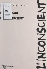 Michel Kail et Jean-Paul Scalabre - L'inconscient.