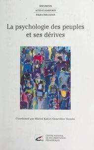 Michel Kail et Geneviève Vermès - La Psychologie des peuples et ses dérives.