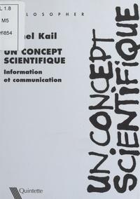 Michel Kail - Un concept scientifique. - Information et communication.