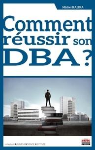 Michel Kalika - Comment réussir son DBA ?.