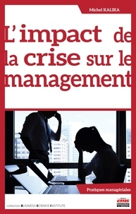 Michel Kalika - L'impact de la crise sur le management.