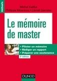 Michel Kalika et Philippe Mouricou - Le mémoire de master - 5e éd - Piloter un mémoire, rédiger un rapport, préparer une soutenance.