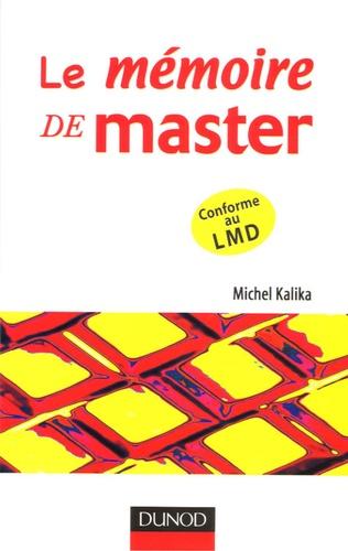 Michel Kalika - Le mémoire de master - Comment réussir votre projet d'étude.