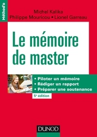 Ebooks et téléchargements gratuits Le mémoire de master  - Piloter un mémoire, rédiger un rapport, préparer une soutenance par Michel Kalika, Philippe Mouricou, Lionel Garreau en francais 9782100784721