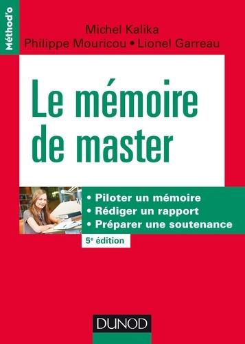 Le mémoire de master. Piloter un mémoire, rédiger un rapport, préparer une soutenance 5e édition