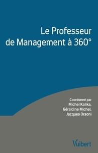 Michel Kalika et Géraldine Michel - Le Professeur de Management à 360 degrés.