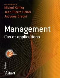 Michel Kalika et Jean-Pierre Helfer - Management - Cas et applications.