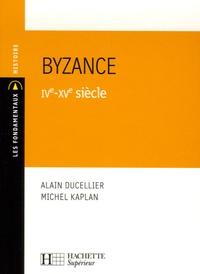 Michel Kaplan et Alain Ducellier - Byzance IVe-XVe siècle.