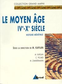 Michel Kaplan et Michel Zimmermann - Histoire médiévale - Tome 1, Le Moyen Age IVe-Xe siècles.