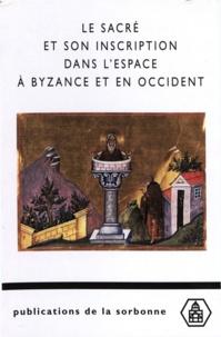Michel Kaplan - Le sacré et son inscription dans l'espace à Bysance et en Occident.