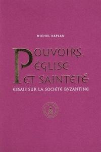 Pouvoirs, Eglise et sainteté - Essais sur la société byzantine, Recueil darticles publiés de 1990 à 2010.pdf
