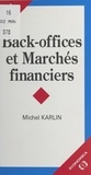 Michel Karlin - Back-offices et marchés financiers.