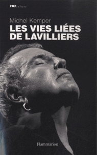 Michel Kemper - Les vies liées de Lavilliers.