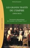 Michel Kerautret - Documents diplomatiques du Consulat et de l'Empire - Tome 3, Les grands traités de l'Empire : la chute de l'Empire et la restauration européenne (1810-1815).