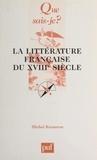 Michel Kerautret et Paul Angoulvent - La littérature française du XVIIIe siècle.