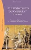 Michel Kerautret - Les grands traités du Consulat (1799-1804).