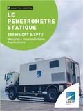 Michel Khatib et Claude-Jacques Anglada - Le pénétromètre statique - essais cpt et cptu - Mesures interprétations applications.