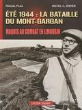 Michel Kiener et Pascal Plas - Eté 1944 : la bataille du Mont-Gargan - Maquis au combat en Limousin.