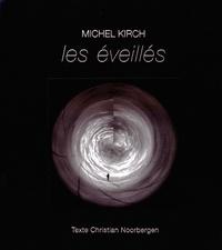 Michel Kirch et Christian Noorbergen - Les éveillés.