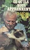 Michel Klein - Ce qu'ils nous apprennent.