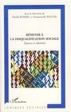 Michel Koebel et Emmanuelle Walter - Résister à la disqualification sociale - Espaces et identités.