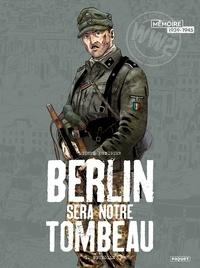 Michel Koeniguer - Berlin sera notre tombeau T1 - Neukölln.