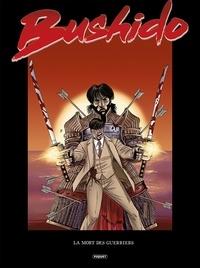 Michel Koeniguer - Bushido T3 - La Mort des guerriers.