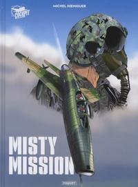 Michel Koeniguer - Misty Mission Intégrale : Tome 1, Sur la terre comme au ciel ; Tome 2, En enfer comme au paradis ; Tome 3, Des ténèbres au purgatoire.