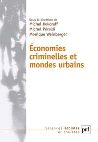 Michel Kokoreff et Michel Peraldi - Economies criminelles et mondes urbains.