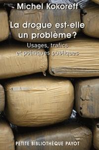 Michel Kokoreff - La drogue est-elle un problème ? - Usages, trafics et politiques publiques.