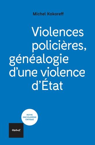 Violences policières. Généalogie d'une violence d'Etat