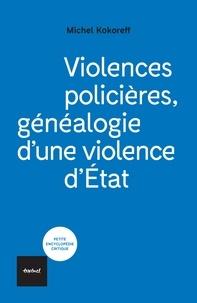 Michel Kokoreff - Violences policières - Généalogie d'une violence d'Etat.
