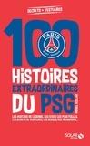 Michel Kollar - 100 histoires extraordinaires du PSG.