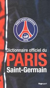 Michel Kollar - Dictionnaire officiel du Paris Saint-Germain.