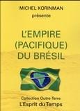 Michel Korinman - L'empire (pacifique) du Brésil.