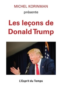 Michel Korinman - Les leçons de Donald Trump.
