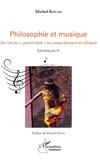 """Michel Kouam - Philosophie et musique - De l'art du """"grand style"""" au corps dansant en Afrique - Esthétique IV."""