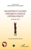 Michel Kouam et Christian Mofor - Philosophies et cultures africaines à l'heure de l'interculturalité - Anthologie, tome 2.