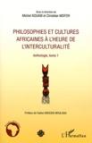 Michel Kouam et Christian Mofor - Philosophies et cultures africaines à l'heure de l'interculturalité - Anthologie, tome 1.
