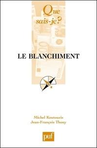 Michel Koutouzis et Jean-François Thony - Le blanchiment.