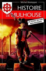 Michel Krempper - Histoire de Mulhouse - Le point de vue mulhousien.