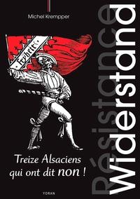 Michel Krempper - Widerstand - Treize Alsaciens qui ont dit non.