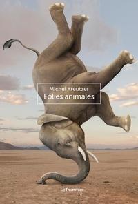 Michel Kreutzer - Folies animales.