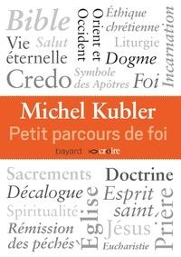Michel Kubler - Petit parcours de foi.