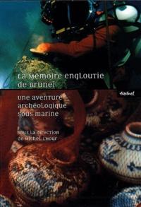 Michel L'Hour - La mémoire engloutie de Brunei - Coffret 3 volumes : Tome 1, Cahier de fouille ; Tome 2, Précis scientifique ; Tome 3, Carnet de dessins.