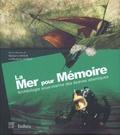 Michel L'Hour et Elisabeth Veyrat - La Mer pour mémoire - Archéologie sous-marine des épaves atlantiques.
