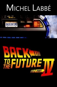 Michel Labbé - BACK TO THE FUTURE IV.
