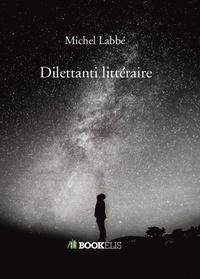 Michel Labbé - Dilettanti littéraire.