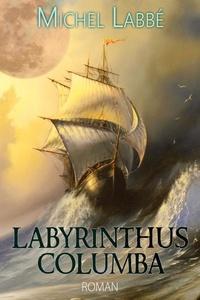 Michel Labbé - Labyrinthus columba.